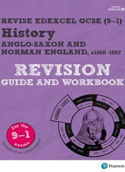 Revise Edexcel GCSE (9-1) History Anglo-Saxon and Norman England Revision Guide and Workbook: (with free online edition) - Rob Bircher