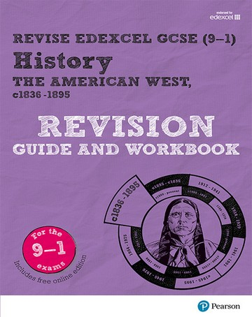 Revise Edexcel GCSE (9-1) History The American West Revision Guide and Workbook: (with free online edition) - Rob Bircher