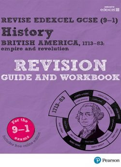 Revise Edexcel GCSE (9-1) History British America Revision Guide and Workbook: (with free online edition) - Kirsty Taylor