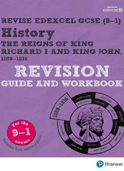 Revise Edexcel GCSE (9-1) History King Richard I and King John Revision Guide and Workbook: (with free online edition) - Kirsty Taylor