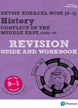 Revise Edexcel GCSE (9-1) History Conflict in the Middle East Revision Guide and Workbook: (with free online edition) - Kirsty Taylor