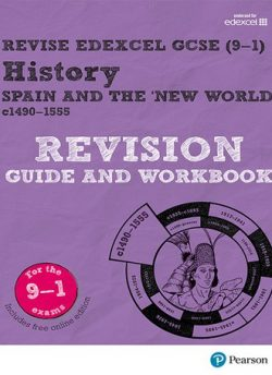 Revise Edexcel GCSE (9-1) History Spain and the New World Revision Guide and Workbook: (with free online edition) - Brian Dowse