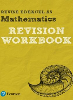 Revise Edexcel AS Mathematics Revision Workbook: for the 2017 qualifications - Harry Smith