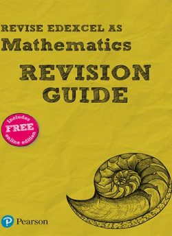 Revise Edexcel AS Mathematics (2017) Revision Guide: includes online edition - Harry Smith