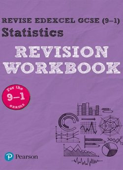 Revise Edexcel GCSE (9-1) Statistics Revision Workbook: for the 2017 qualifications -