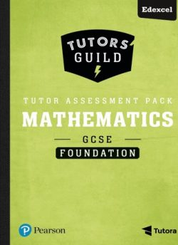 Tutors' Guild Edexcel GCSE (9-1) Mathematics Foundation Tutor Assessment Pack - Sharon Bolger