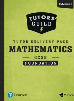 Tutors' Guild GCSE (9-1) Edexcel Mathematics Foundation Tutor Delivery Pack - Catherine Murphy