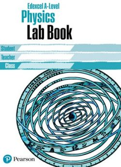 Edexcel A level Physics Lab Book: Edexcel A level Physics Lab Book -