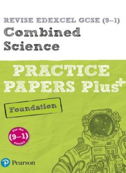 REVISE Edexcel GCSE (9-1) Combined Science Foundation Practice Papers Plus: for the 2016 qualifications - Stephen Hoare