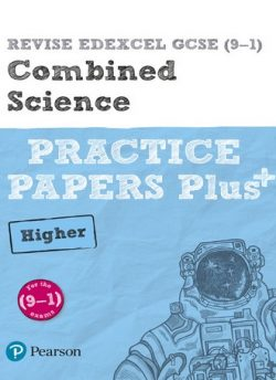REVISE Edexcel GCSE (9-1) Combined Science Higher Practice Papers Plus: for the 2016 qualifications - Stephen Hoare