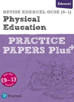 REVISE Edexcel GCSE (9-1) Physical Education Practice Papers Plus: for the 2016 qualifications -