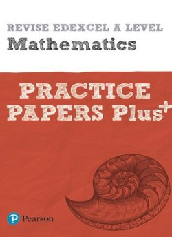 Revise Edexcel A level Mathematics Practice Papers Plus: for the 2017 qualifications -
