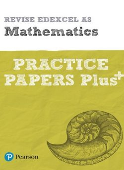Revise Edexcel AS Mathematics Practice Papers Plus: for the 2017 qualifications -