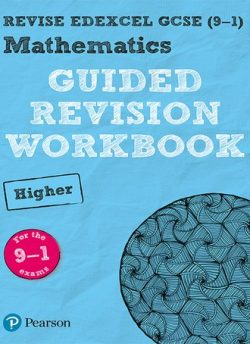 REVISE Edexcel GCSE (9-1) Mathematics Higher Guided Revision Workbook: for the 2015 specification -