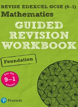 REVISE Edexcel GCSE (9-1) Mathematics Foundation Guided Revision Workbook: for the 2015 specification -