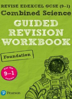 REVISE Edexcel GCSE (9-1) Combined Science Foundation Guided Revision Workbook: for the 2016 specification -