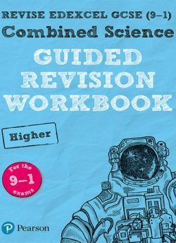 REVISE Edexcel GCSE (9-1) Combined Science Higher Guided Revision Workbook: for the 2016 specification -