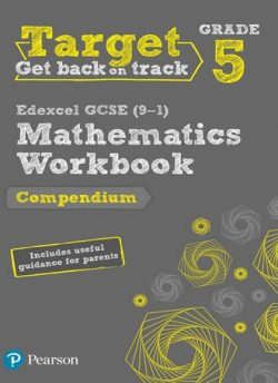 Target Grade 5 Edexcel GCSE (9-1) Mathematics Compendium Workbook: includes information for parents -