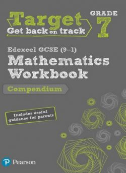 Target Grade 7 Edexcel GCSE (9-1) Mathematics Compendium Workbook: includes information for parents -