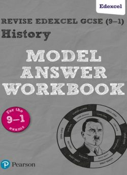 Revise GCSE Edexcel (9-1) History Model Answer Workbook -