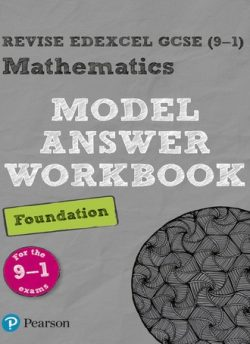 Revise Edexcel GCSE (9-1) Mathematics Foundation Model Answer Workbook -