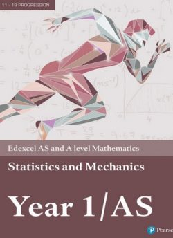 Edexcel AS and A level Mathematics Statistics & Mechanics Year 1/AS Textbook + e-book - Greg Attwood