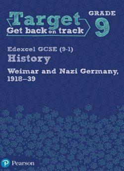 Target Grade 9 ( Edexcel GCSE (9-1) History Weimar and Nazi Germany