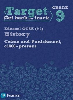 Target Grade 9 ( Edexcel GCSE (9-1) History Crime and punishment through Time