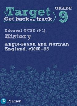 Target Grade 9 ( Edexcel GCSE (9-1) History Anglo-Saxon and Norman England