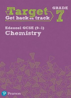 Target Grade 7 Edexcel GCSE (9-1) Chemistry Intervention Workbook -