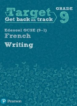 Target Grade 9 Writing Edexcel GCSE (9-1) French Workbook -