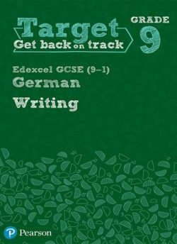 Target Grade 9 Writing Edexcel GCSE (9-1) German Workbook -