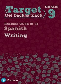 Target Grade 9 Writing Edexcel GCSE (9-1) Spanish Workbook -