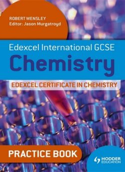 Edexcel International GCSE and Certificate Chemistry Practice Book - Robert Wensley
