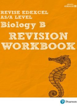 Revise Edexcel AS/A Level Biology B Revision Workbook - Ann Skinner
