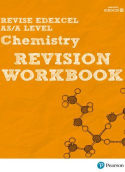 Revise Edexcel AS/A Level Chemistry Revision Workbook - Nigel Saunders