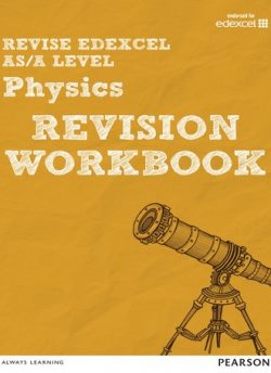 Revise Edexcel AS/A Level Physics Revision Workbook - Steve Adams