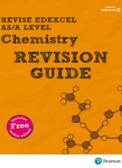 REVISE Edexcel AS/A Level Chemistry Revision Guide (with online edition): for the 2015 qualifications - Nigel Saunders