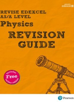 Revise Edexcel AS/A Level Physics Revision Guide: (with free online edition) - Steve Adams