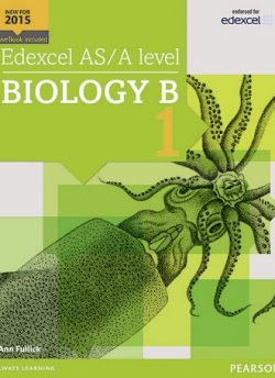 Edexcel AS/A level Biology B Student Book 1 + ActiveBook - Ann Fullick