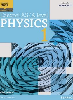 Edexcel AS/A level Physics Student Book 1 + ActiveBook - Miles Hudson