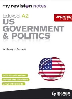 My Revision Notes: Edexcel A2 US Government & Politics Updated Edition - Anthony J. Bennett