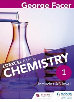 George Facer's Edexcel A Level Chemistry Student Book 1 - George Facer