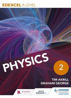 Edexcel A Level Physics Student Book 2 - Tim Akrill