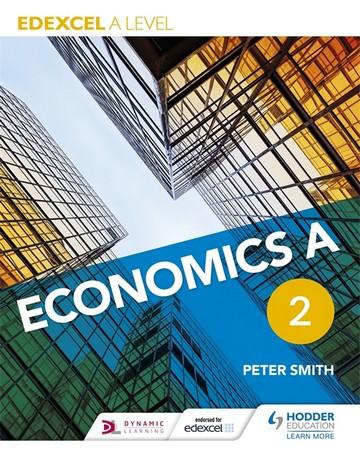 Edexcel A level Economics A Book 2 - Peter Smith