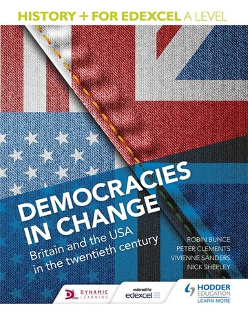 History+ for Edexcel A Level: Democracies in change: Britain and the USA in the twentieth century - Nick Shepley