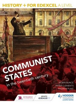 History+ for Edexcel A Level: Communist states in the twentieth century - Robin Bunce