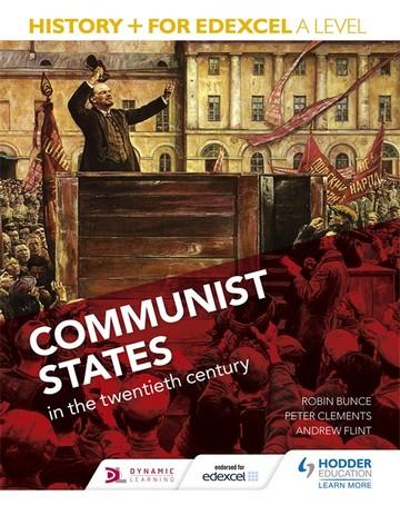 History+ for Edexcel A Level: Communist states in the twentieth century - Robin Bunce