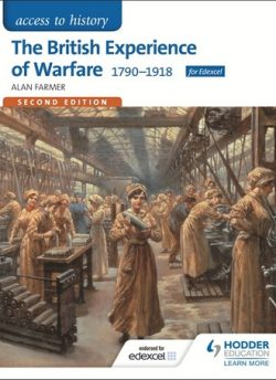 Access to History: The British Experience of Warfare 1790-1918 for Edexcel Second Edition - Alan Farmer