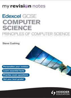 My Revision Notes Edexcel GCSE Computer Science - Steve Cushing